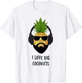 Funny Pineapple I Love Big Coconuts TShirt T-Shirt