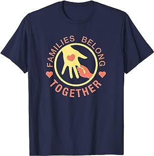 Families Belong Together Shirt Tshirt
