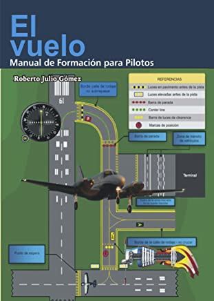El vuelo, Manual de formacion para Pilotos (Spanish Edition)