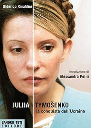 Julija Timošenko: la conquista dell'Ucraina (Historos)