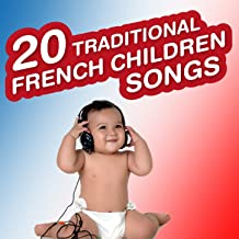 20 Traditional French Children Songs (Nursery Rhymes and Lullabies for Kids)