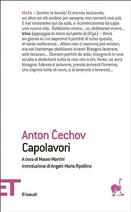 Capolavori: Il gabbiano. Zio Vanja. Tre sorelle. Il giardino dei ciliegi. (Einaudi tascabili. Classici)