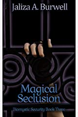 Magical Seclusion (Biomystic Security Book 3) Kindle Edition