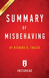 Summary of Misbehaving: by Richard H. Thaler - Includes Analysis
