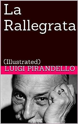 La Rallegrata: (Illustrated) (Novelle per un anno Vol. 3)
