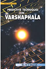 Predictive Techniques in Varshaphala: Vedic Astrology Series Paperback