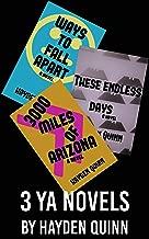 3 YA Novel Omnibus: Ways To Fall Apart/3,000 Miles of Arizona/These Endless Days