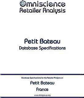Petit Bateau - France: Retailer Analysis Database Specifications (Omniscience Retailer Analysis - France Book 76187) (English Edition)