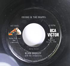 Elvis Presley with the Jordanians 45 RPM Crying In The Chapel / I Believe In The Man In The Sky