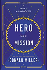 Hero on a Mission: A Path to a Meaningful Life Kindle Edition