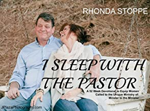 I Sleep with the Pastor: A 52 Week Devotional for Those Called to the Unique Ministry of Minister to the Minister
