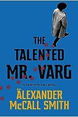 The Talented Mr Varg: A Detective Varg novel Kindle Edition
