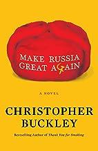 Make Russia Great Again: A Novel
