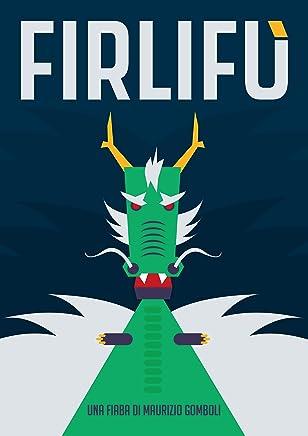 Firlifù: Di falegnami, draghi, maghe graziose, Re malvagi, stregoni, soldati e bimbi in pericolo