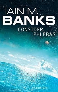 Consider Phlebas: A Culture Novel