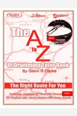 The AtoZ Of Drumming Tutor Book: The Right Route For You: 2 (The Stick Bag Buddy Series) Paperback