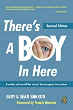 There's A Boy In Here, Revised edition: A mother and son tell the story of his emergence from the bonds of autism