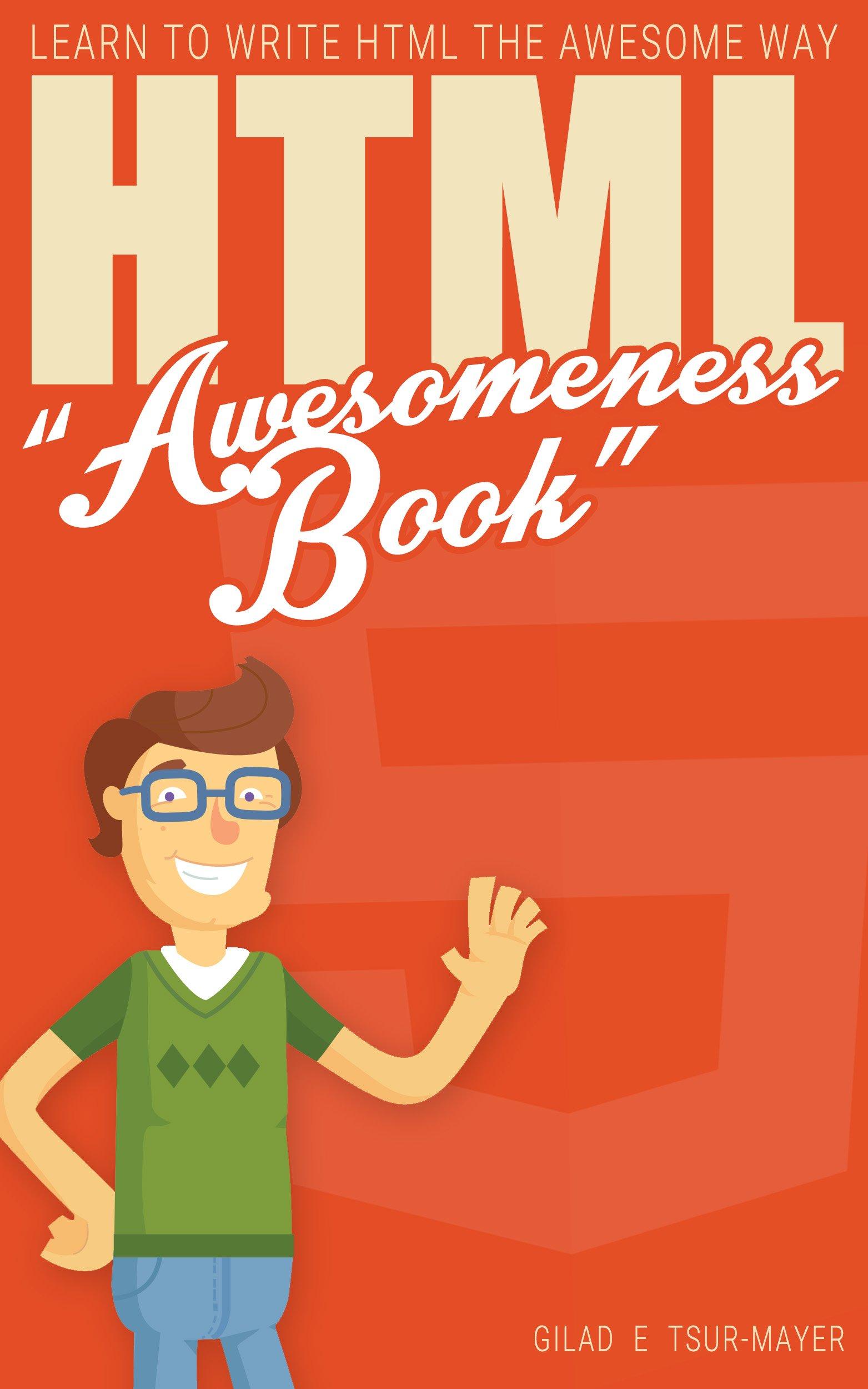 HTML: HTML Awesomeness Book