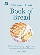 National Trust Book of Bread: Delicious recipes for breads, buns, pastries and other baked beauties