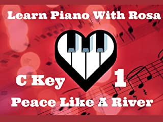 C Key - Learn to Play Piano -  Hypnotic Ballad 10th Piano Technique in C Key - I've Got Peace Like A River