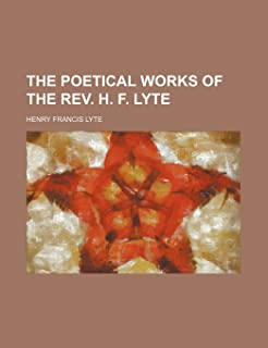 The Poetical Works of the REV. H. F. Lyte