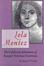 Lola Montez: The California Adventures of Europe's Notorious Courtesan