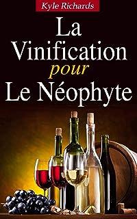 La Vinification pour le Neophyte