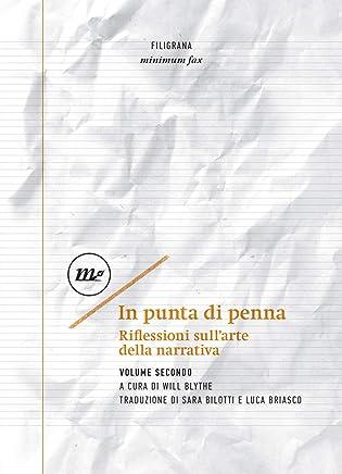In punta di penna: Riflessioni sullarte della narrativa. Volume Secondo (Filigrana)