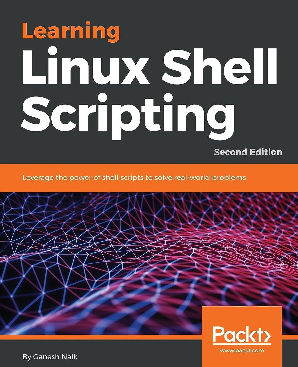 代わって無視できるモバイルLearning Linux Shell Scripting: Leverage the power of shell scripts to solve real-world problems, 2nd Edition