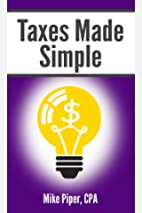 Taxes Made Simple: Income Taxes Explained in 100 Pages or Less (Financial Topics in 100 Pages or Less) Kindle Edition