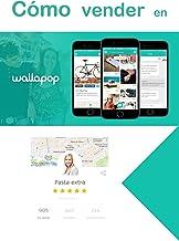 Cómo vender en Wallapop: Guía tutorial para conseguir el mejor precio por las cosas que ya no usas