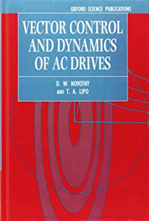 Vector Control and Dynamics of AC Drives (Monographs in Electrical and Electronic Engineering)