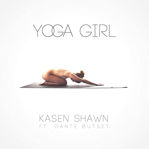 Yoga Girl (feat. Dante Øutset) de Kasen Shawn en Amazon ...