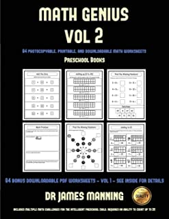 Preschool Books (Math Genius Vol 2): This book is designed for preschool teachers to challenge more able preschool students: Fully copyable, printable, and downloadable