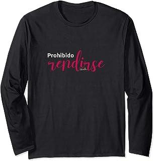 Prohibido Rendirse Camiseta Manga Larga mensaje positivo