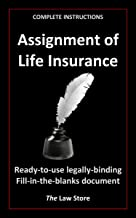 Assignment Of Life Insurance (with instructions) (English Edition)