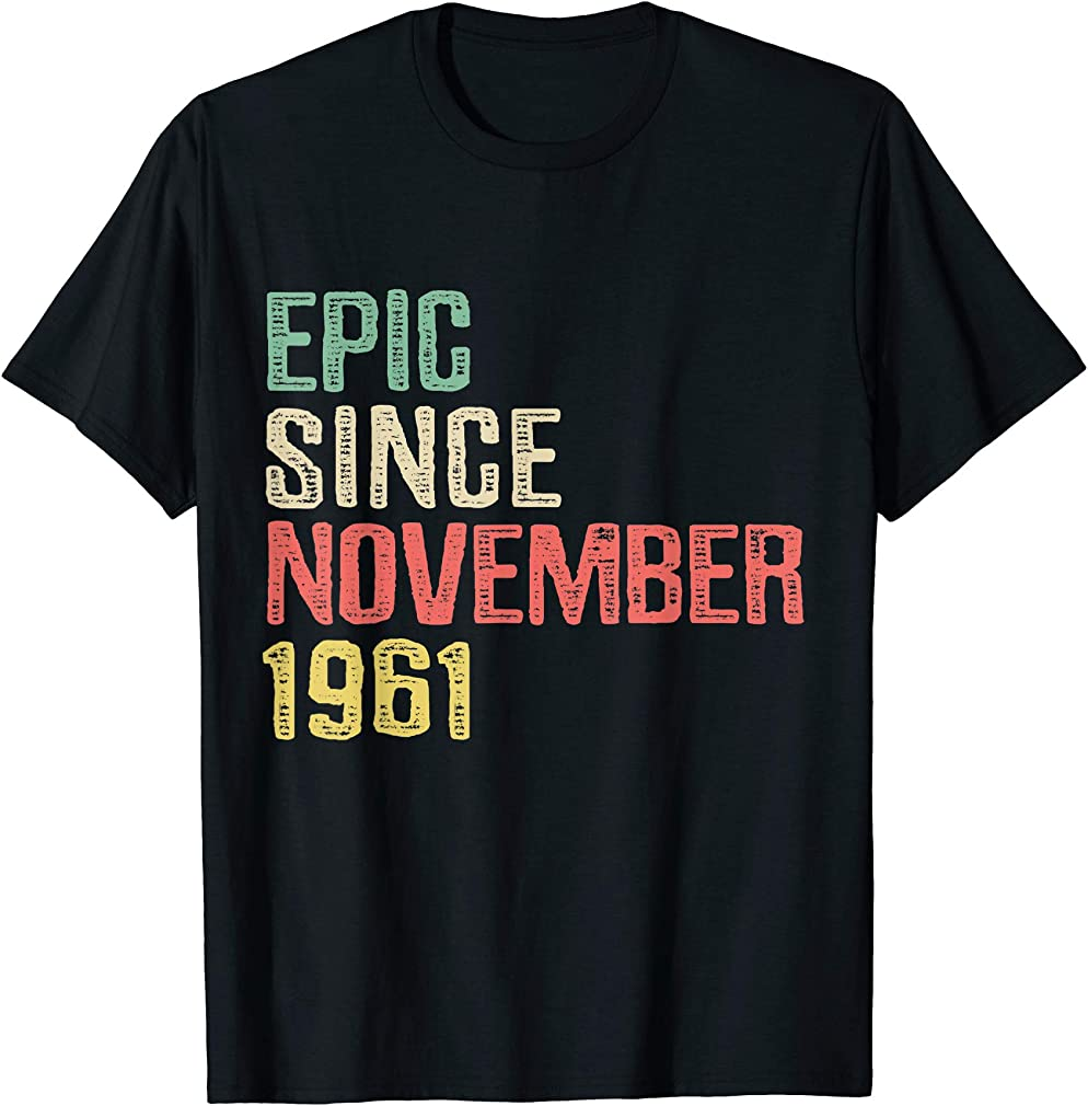 Epic Since November 1961 - 58 Years Old 58th Birthday Gift T-shirt