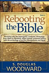 Rebooting the Bible: PART 2: Reconciling Primeval Biblical History with Archaeology and Alternate History Kindle Edition