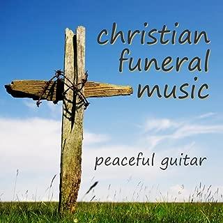 Christian Funeral Music – Peaceful Guitar