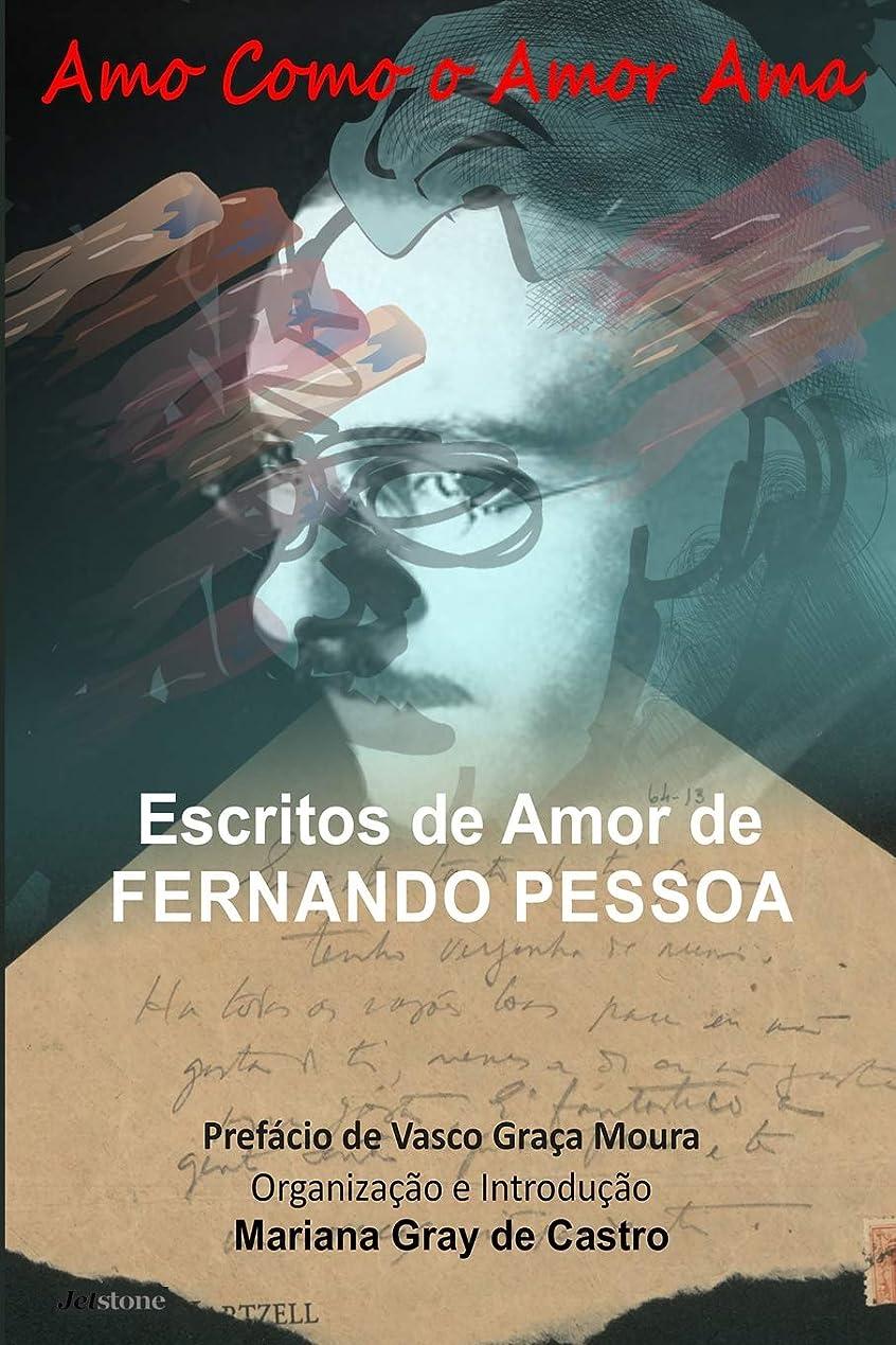 デコレーション政治的堤防Amo como o Amor Ama: Escritos de Amor de Fernando Pessoa