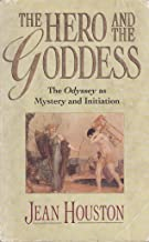 The Hero and the Goddess: The Odyssey as Mystery and Initiation