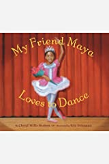 My Friend Maya Loves to Dance Kindle Edition