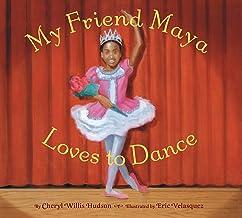 My Friend Maya Loves to Dance