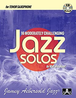 16 Moderately Challenging Jazz Solos (Tenor Sax)