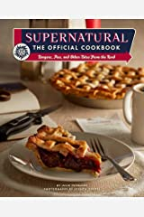 Supernatural: The Official Cookbook: Burgers, Pies, and Other Bites from the Road (Science Fiction Fantasy) Kindle Edition
