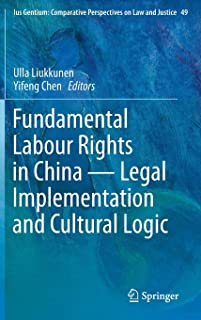 Fundamental Labour Rights in China - Legal Implementation and Cultural Logic