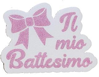 IL MIO BATTESIMO scritta decorazione in polistirolo alta densità EXTRA RESISTENTE decorato con glitter rosa o celeste