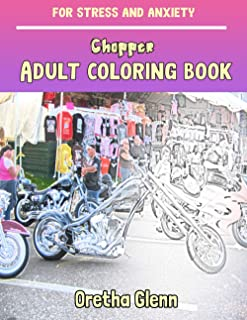 Chopper Adult coloring book for stress and anxiety: Chopper sketch coloring book Creativity and Mindfulness