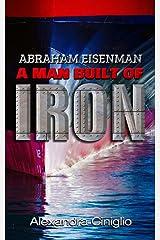 Abraham Eisenman: A Man Built of Iron (Biographies & Memoirs) Paperback