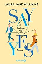 Say yes - Perfekter wird's nicht: Roman. Flitterwochen ohne Ehemann: eine moderne Liebeskomödie aus England (German Edition)